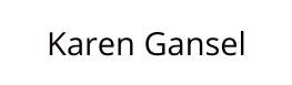 Karen Gansel Writer